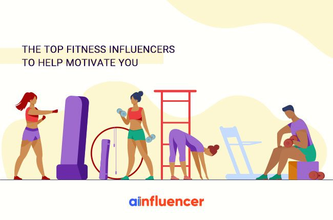 Top Fitness Influencers to Help Motivate You