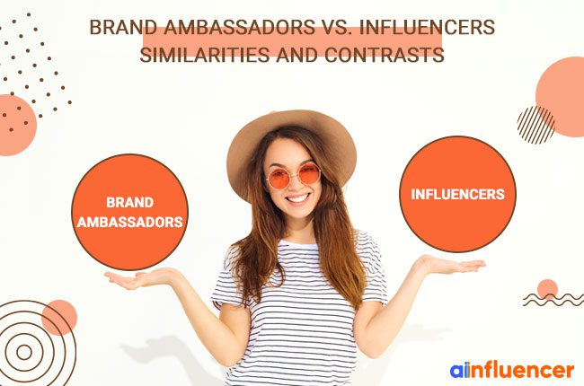 Brand Ambassadors Vs Influencers Similarities And