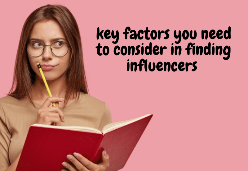 Things to consider in finding influencers