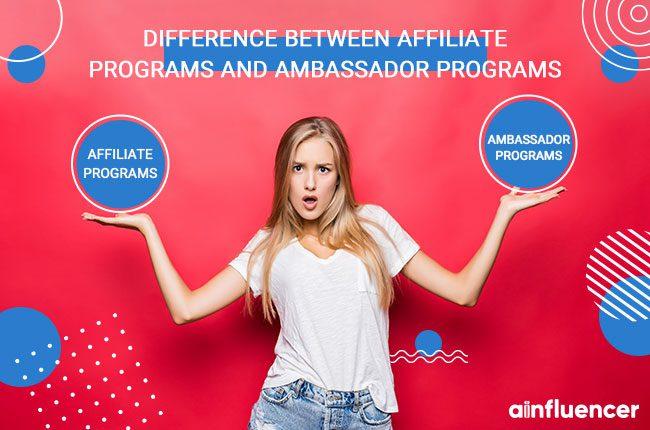 Affiliate programs vs Ambassador programs