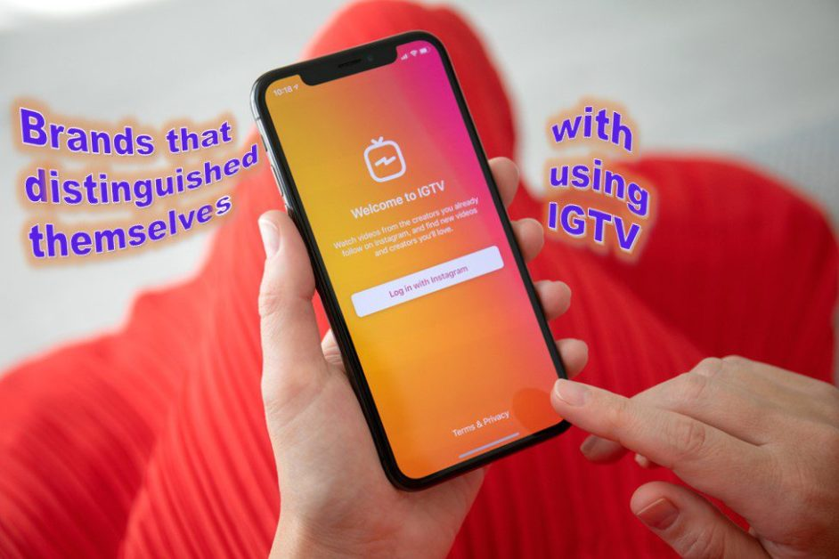 Brands that distinguished themselves with using IGTV