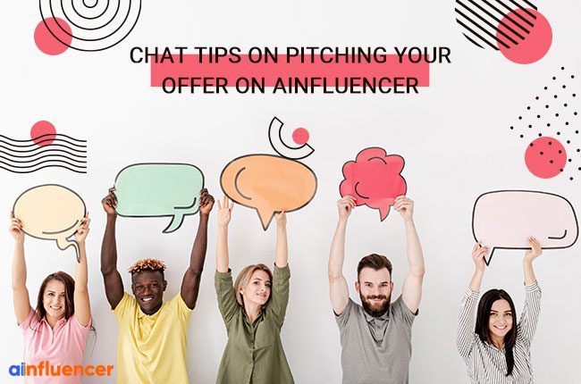 Chat Tips on Pitching your Offer on Ainfluencer