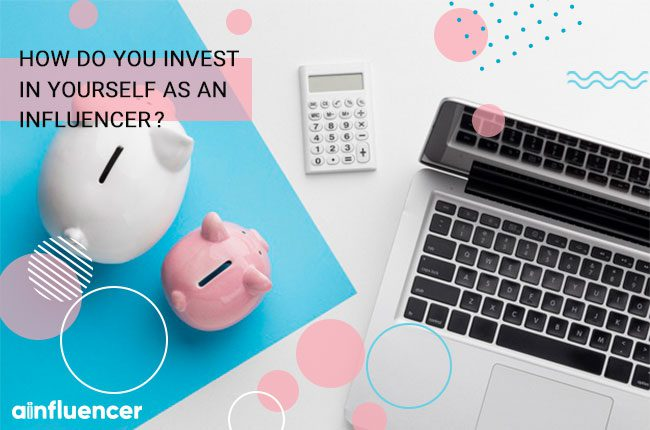 How do you invest in yourself as an influencer