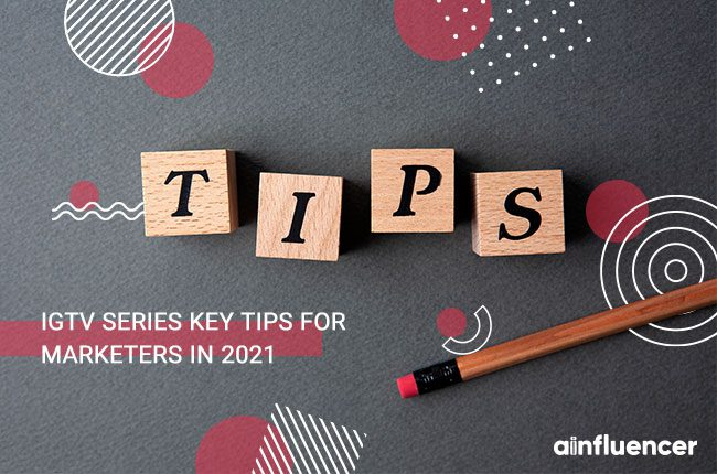 IGTV Series Key Tips for Marketers