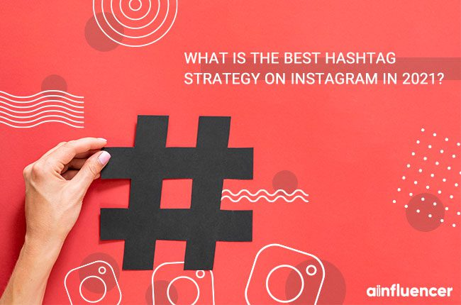 Best Hashtag Strategy on Instagram