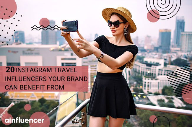 20 instagram travel influencers-your brand can benefit from