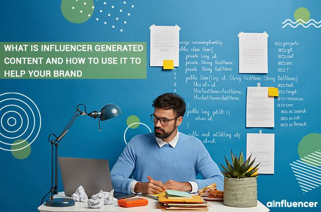 What Is Influencer Generated Content