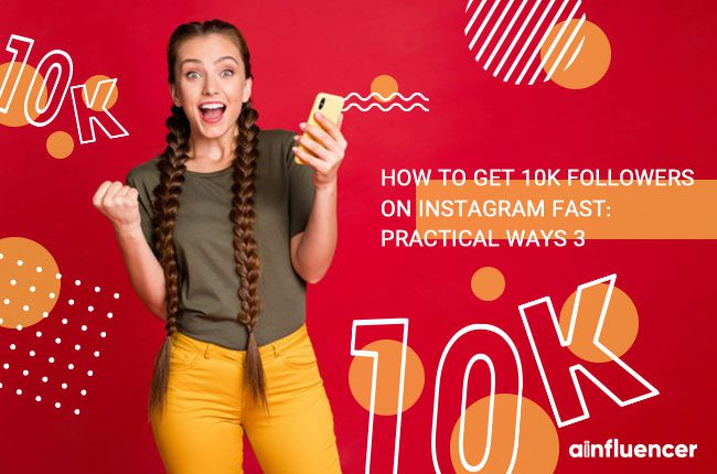 how to get 10k followers on Instagram fast (3 practical ways)