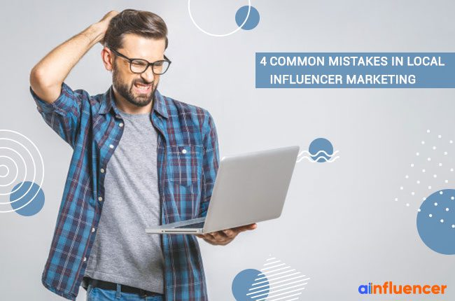 mistakes in local influencer marketing