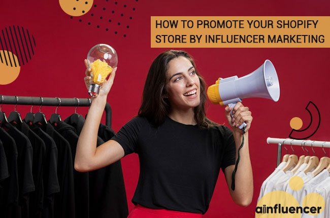 Promote your Shopify store by influencer marketing