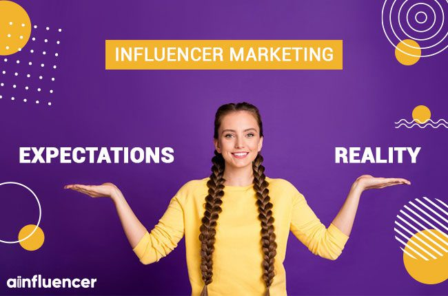 Influencer Marketing Expectations versus Reality